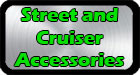 Street and Cruiser Accessories